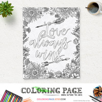 Coloring Page Printable Art Quote Love Always Wins Instant Download Digital Art Zen Printable Adult Coloring Pages Anti Stress Art Therapy
