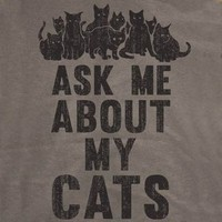 Ask Me About My Cats T-Shirt-Funny shirt