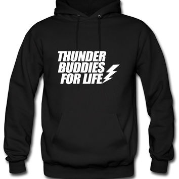 Thunder Buddies For Life life Hoodie