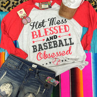 Hot mess blessed and baseball obsessed raglan