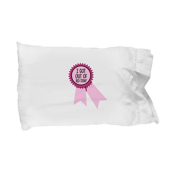 I Got Out Of Bed Today Pink Ribbon Funny Lazy Bedding Pillow Case