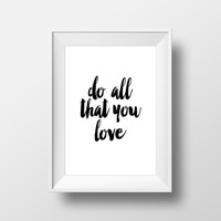 "Love quote ""do all that you love"" Motivational poster Home decor Digital art print Wall artwork Typography art Explore quote Printable art"