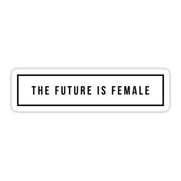'The future is female' Sticker by mike11209