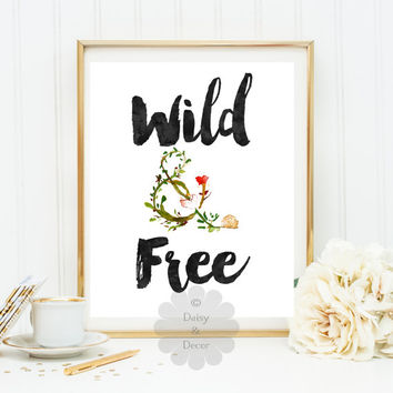 Wild and Free quote print printable quote art print teen room decor nursery kids room printable wall art decor digital poster typography