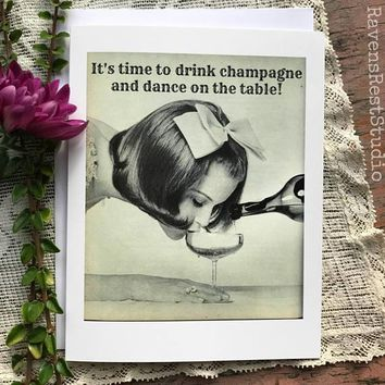 It's Time to Drink Champagne and Dance on the Table Funny Vintage Style Happy Graduation Congratulations Greeting Card FREE SHIPPING