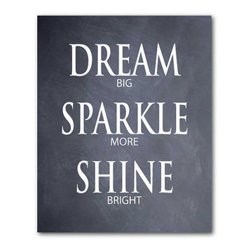 Dream big Sparkle more Shine bright - Typgoraphy Wall Art - inspiration - word art - 8 x 10 or larger print - nursery art, bedroom art