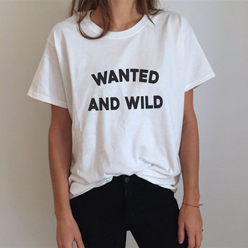 Wanted and wild Tshirt white Fashion funny slogan womens girls sassy cute