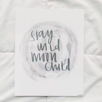Stay Wild Print By Madi B.