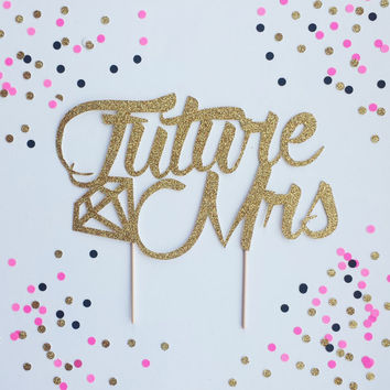 Future Mrs cake topper, Bridal shower cake topper, Bridal shower, Bachelorette Party, Miss to Mrs, Celebrate, Wedding shower, last fling