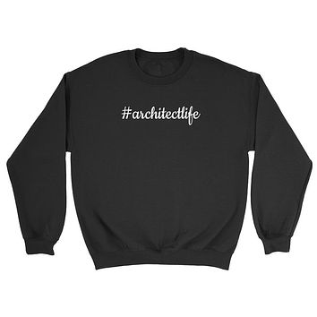 Architect life funny profession occupation best architect  Crewneck Sweatshirt