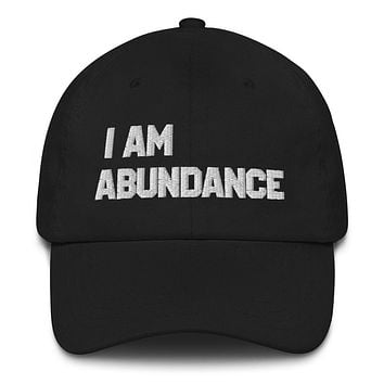 """"""" I AM ABUNDANCE""""  Positive Motivational & Inspiring Quote Embroidery Classic  Dad hat"""