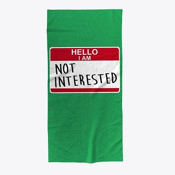 Hello I'am Not Interested Funny Towel