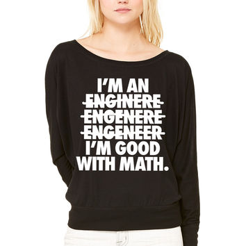 I'm An Engineer I'm Good With Math WOMEN'S FLOWY LONG SLEEVE OFF SHOULDER TEE