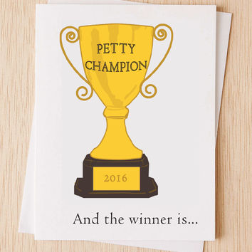 Funny Encouragement Card - Petty Champion And the Winner is - Funny Greeting Card - Rude Card - Friend Card - Thank you card