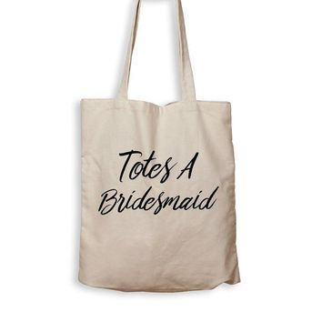 ac NOVO Totes A Bridesmaid - Tote Bag