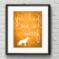 CUSTOMIZABLE You Had Me At Woof (Any Breed) Silhouette - Art Print Dog Lover Gift Item Home Decor
