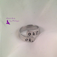"TFIOS Inspired Hand Stamped Ring Wrap Ring  ""Ok? Ok.""  HandStamped Ring Adjustable Ring Hand Stamped Jewelry Personalized Christmas Gift"