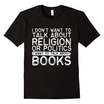I Want To Talk About Books T-Shirt