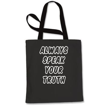 Always Speak Your Truth Shopping Tote Bag
