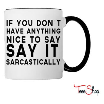 Say it Sarcastically Coffee & Tea Mug