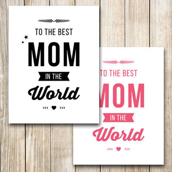 To The Best Mom In The World, Mother's Day Digital Print, Instant Download, Black and White, Pink and White Printable Image