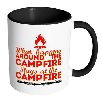 Funny Camping Mug What Happens Around The Campire - White 11oz Accent Coffee Mugs