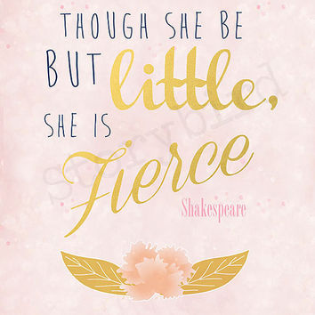 Though she is but little, she is fierce -- Gold Foil pink sparkle  - 8x10 - Print - Wall Art