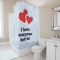 2 Red Hearts - I Hate Everyone But Us Typography Shower Curtain