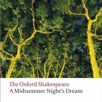 A Midsummer Night's Dream (The Oxford Shakespeare: Oxford World's Classics)