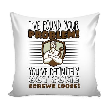 Funny Mechanic Graphic Pillow Cover Youve Definitely Got Some Screws Loose