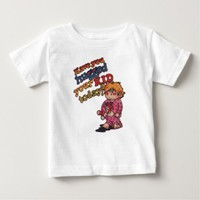 Have you hugged your Kid today ? Baby T-Shirt