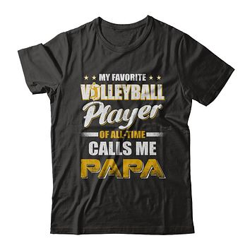 My Favorite Volleyball Player Calls Me Papa Volleyball