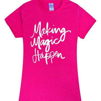 Making Magic Happen Print t shirt