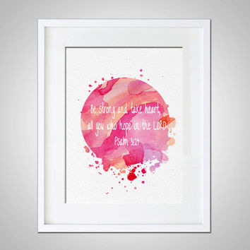 Watercolor Art Print Modern Religious Typography 5x7 8x10 11x14 Inspirational Wall Hanging Decor Inspire Psalms 31:24 Jesus Bible Quote God