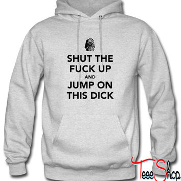 Jump on this dick Hoodie