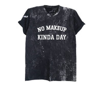 No makeup kinda day t-shirt funny t shirts for women bleached graphic tees shirt tumblr grunge fashion shirts clothing size XS S M L