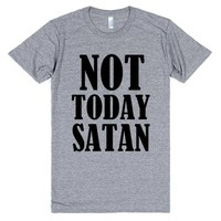 NOT TODAY SATAN | Athletic T-shirt | SKREENED