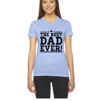 the best dad ever - Women's Tee