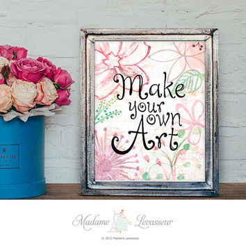 Custom design printable art, Make your own art print, motivational quote, positive affirmation print for home deco, wall art, office art