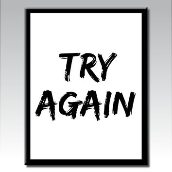 TRY AGAIN, Printable Art, Inspirational Quote, Motivational Art, Typography Art, Modern Art, Black and White Art, Digital Download Art