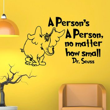 Dr Seuss Wall Decals Quotes A Persons A Person No Matter How Small Vinyl Stickers Wall Decal Nursery Wall Art Vinyl Lettering Saying Q070