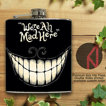 Were All Mad Here Chesire Cat 6oz and 8oz Hip Flask