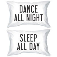 Dance All Night Sleep All Day Pillowcases -Bold Statement Matching Pillow Covers