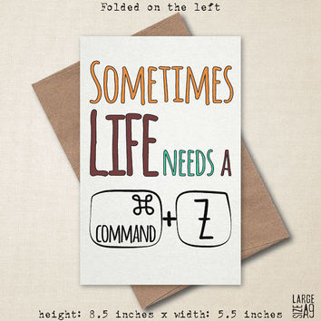 Life Needs Command + Z - Apology Card - Funny Greeting Card - Funny Apology Card - Nerdy Apology Card - Sorry Card - A2 or A9 Custom Card