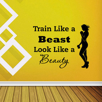 Sports Wall Decal Quotes Train Like A Beast Look Like A Beauty Vinyl Stickers Gym Fitness Motivation Health Sports Wall Art Home Decor Q129