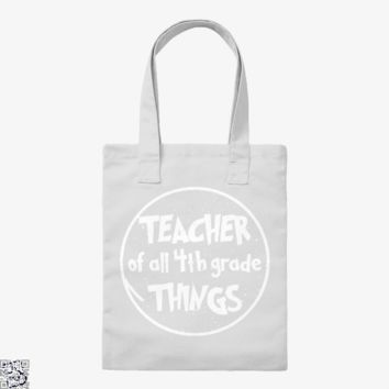 Teacher Of All 4th Grade Things, Deadpan Tote Bag