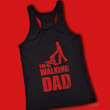 The Walking Dad The Walking Dead Fathers Day Gift Women'S Tank Top