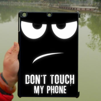 Funny iPad Case,Do Not Touch My Phone iPad mini Case,iPad Air Case,iPad 3 Case,iPad 4 Case,ipad case,ipad cover, ipad mini cover ipad air,iPad 2/3/4-187