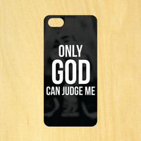 Tupac 2pac Only God Can Judge Me Phone Case iPhone 4 / 4s / 5 / 5s / 5c /6 / 6s /6+ Apple Samsung Galaxy S3 / S4 / S5 / S6