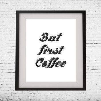 "Art Digital Printable Poster ""but first coffee"" typography motivation Inspiration, wall decor, gallery wall inspirational quote"